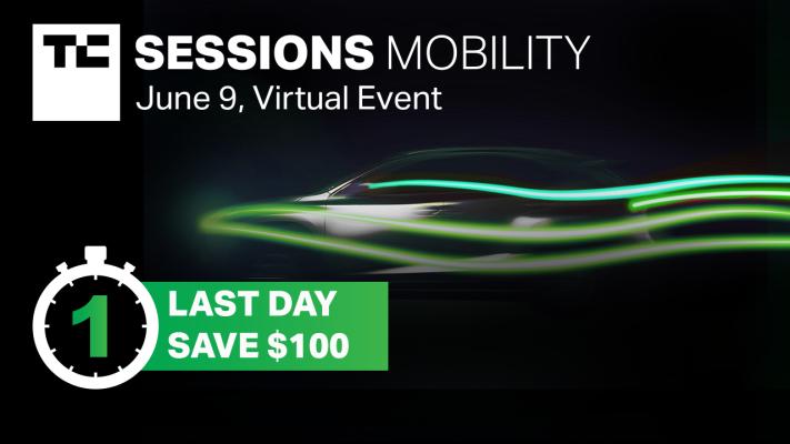 Menos de 24 horas para ahorrar $ 100 en TC Sessions: Mobility 2021